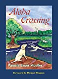 img - for Aloha Crossing - Mom's Choice Awards Recipient book / textbook / text book