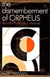 The Dismemberment of Orpheus: Toward a Post-modern Literature