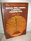 Social Well-being: A Spatial Perspective (Theory & Practice in Geography) (0198740395) by Knox, Paul L.