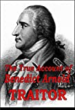 a biography of benedict arnold a general during the american revolutionary war The american revolutionary war was a war fought between great britain and the original 13 british colonies in north america the war took place from 1775 to 1783 with fighting in north america and other places.