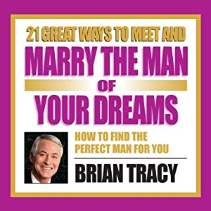 21 Great Ways to Meet and Marry the Man of Your Dreams Speech