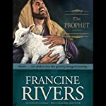 The Prophet: A Novella (       UNABRIDGED) by Francine Rivers Narrated by Chris Fabry