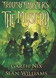 Troubletwisters Book 3: The Mystery (0545258995) by Nix, Garth