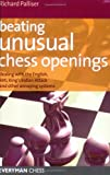 Beating Unusual Chess Openings: Dealing With the English, Reti, Kings Indian Attack and Other Annoying Systems (Everyman Chess)