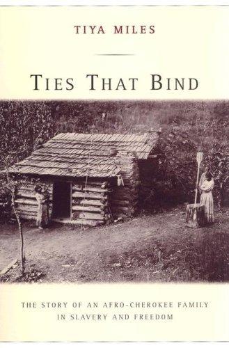 Ties That Bind by Miles, Tiya. (University of California Press,2006) [Paperback] (Ties That Bind Tiya Miles compare prices)