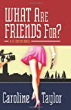 What Are Friends For? (Five Star Mystery Series)