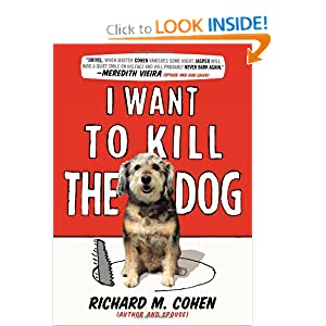 I Want to Kill the Dog [Hardcover]