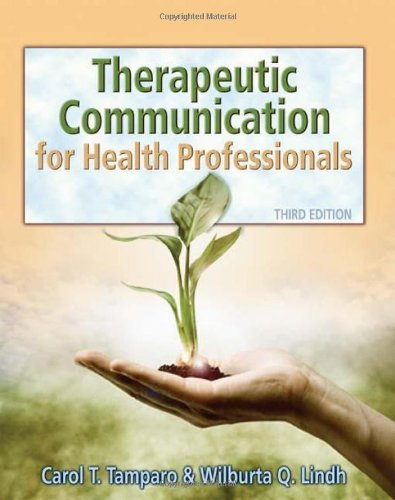 Therapeutic Communications for Health Care (Communication...