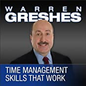 Time Management Skills That Work | [Warren Greshes]