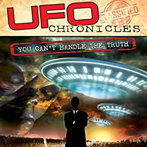 UFO Chronicles: You Can't Handle the Truth | [Sean David Morton]