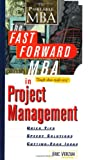 The Fast Forward MBA in Project Management: Quick Tips, Speedy Solutions, and Cutting-Edge Ideas (0471325465) by Verzuh, Eric