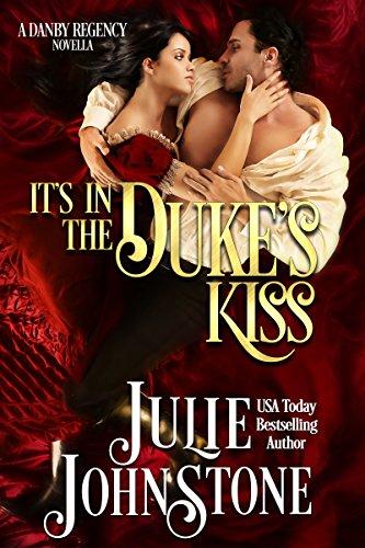 Julie Johnstone - It's In The Duke's Kiss: A Danby Regency Novella