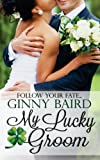 My Lucky Groom (Summer Grooms Series) (Book 2)
