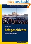 Zeitgeschichte: Das 20. Jahrhundert (...