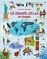 Le grand atlas en images par Bone