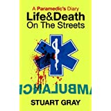 A PARAMEDIC'S DIARY: Life and Death on the Streetsby Stuart Gray