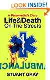 A PARAMEDIC'S DIARY: Life and Death on the Streets