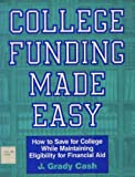 img - for College Funding Made Easy: How to Save for College While Maintaining Eligibility for Financial Aid book / textbook / text book