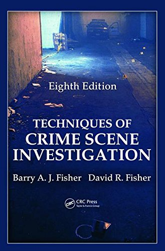 Book: Techniques of Crime Scene Investigation by Barry A. J. Fisher, David Fisher