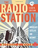 echange, troc Michael C. Keith - The Radio Station: Broadcast, Satellite and Internet