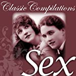 Sex: Freud, Tolstoy, the Kama Sutra and other Literary Greats | Classic Compilations