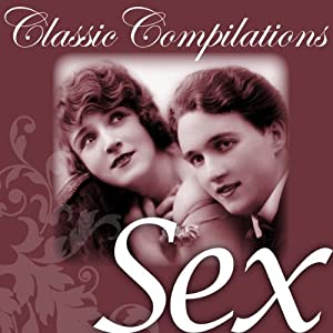 Sex: Freud, Tolstoy, the Kama Sutra and other Literary Greats | [Classic Compilations]