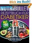 Nutribullet Rezeptbuch fur Diabetiker...