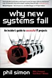Why New Systems Fail: An Insider?s Guide to Successful IT Projects