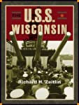 The USS Wisconsin: A History of Two B...