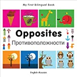My First Bilingual Book-Opposites (English-Russian)