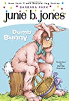 Dumb Bunny [With Junie B. Easter] (Junie B. Jones)