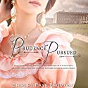 Prudence Pursued Audiobook by Shirley Raye Redmond Narrated by Katie Bunn