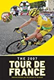 The 2007 Tour de France: A New Generation Takes the Stage (1934030104) by Wilcockson, John