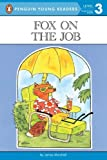 Fox on the Job: Level 3 (Penguin Young Readers, L3)