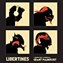 Libertines: A Horror Story (       UNABRIDGED) by Grant Palmquist Narrated by David Winograd