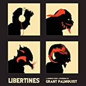 Libertines: A Horror Story | [Grant Palmquist]