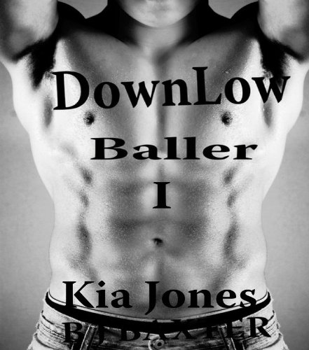 Down Low Baller I (The Chronicles of being on the Down Low Book 1)