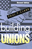 Building More Effective Unions, Second Edition