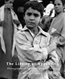 img - for The Liberty of Appearing: Photography of Egyptian Working People book / textbook / text book