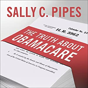 The Truth about Obamacare Audiobook