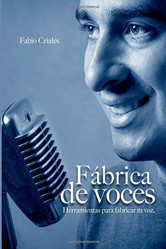 Fabrica de Voces: Herramientas para Fabricar Tu Voz