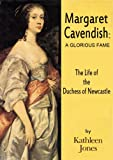 Margaret Cavendish, Duchess of Newcastle: A Glorious Fame