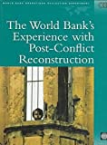img - for The World Bank's Experience with Post-Conflict Reconstruction (Independent Evaluation Group Studies) book / textbook / text book
