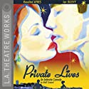 Private Lives: An Intimate Comedy (Dramatized)  by Noel Coward Narrated by Rosalind Ayres, Marnie Mosiman, Ian Ogilvy, Kristoffer Tabori, Begonya Piazza