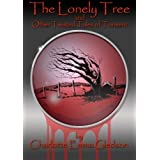 The Lonely Tree And Other Twisted Tales of Tormentby Charlotte Emma Gledson