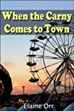 When the Carny Comes to Town (Jolie Gentil Cozy Mystery Series)
