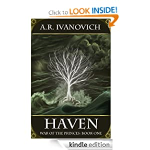 Kindle Daily Deal: Haven (War of the Princes), by A. R. Ivanovich. Publication Date: May 26, 2011