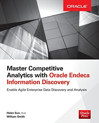 Master Competitive Analytics with Oracle Endeca Information Discovery (Oracle (McGraw-Hill))