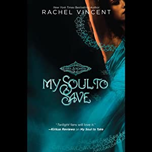 My Soul to Save: Soul Screamers, Book 2 | [Rachel Vincent]