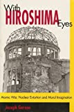 img - for With Hiroshima Eyes: Atomic War, Nuclear Extortion, and Moral Imagination book / textbook / text book